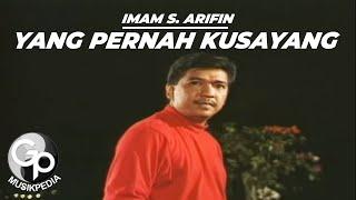 IMAM S ARIFIN - YANG PERNAH KUSAYANG