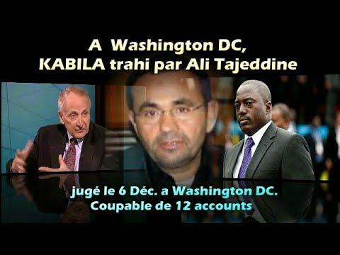 A Washington DC, KABILA trahi par Ali Tajeddine,  jugé le 6 Déc. a DC, Coupable de 12 accounts