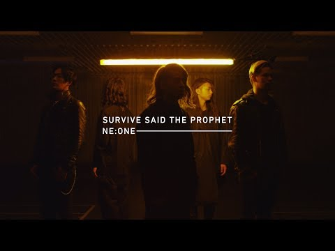 Survive Said The Prophet - NE:ONE | Official Music Video