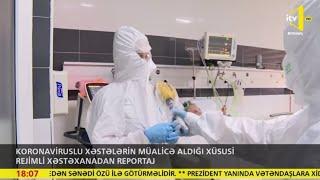 Koronavirus xəstələrinin müalicə aldığı xüsusi rejimli xəstəxanadan reportaj