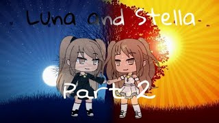 Luna and Stella Part 2| 5k+ Subscriber Special | Gacha Life Mini Movie |