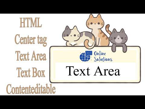 HTML Center Tag, TextArea, TextBox And Contenteditable