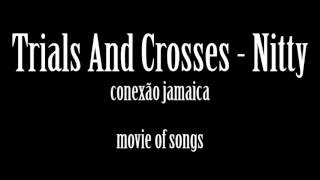 Trials And Crosses   Nitty Gritty