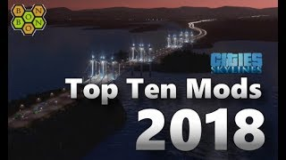 Welcome to Top Ten Mods for Cities Skylines 2018 Which are the best...