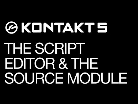 Kontakt - Feature Review - pt 11 - The Script Editor & The Source Module - How To Tutorial