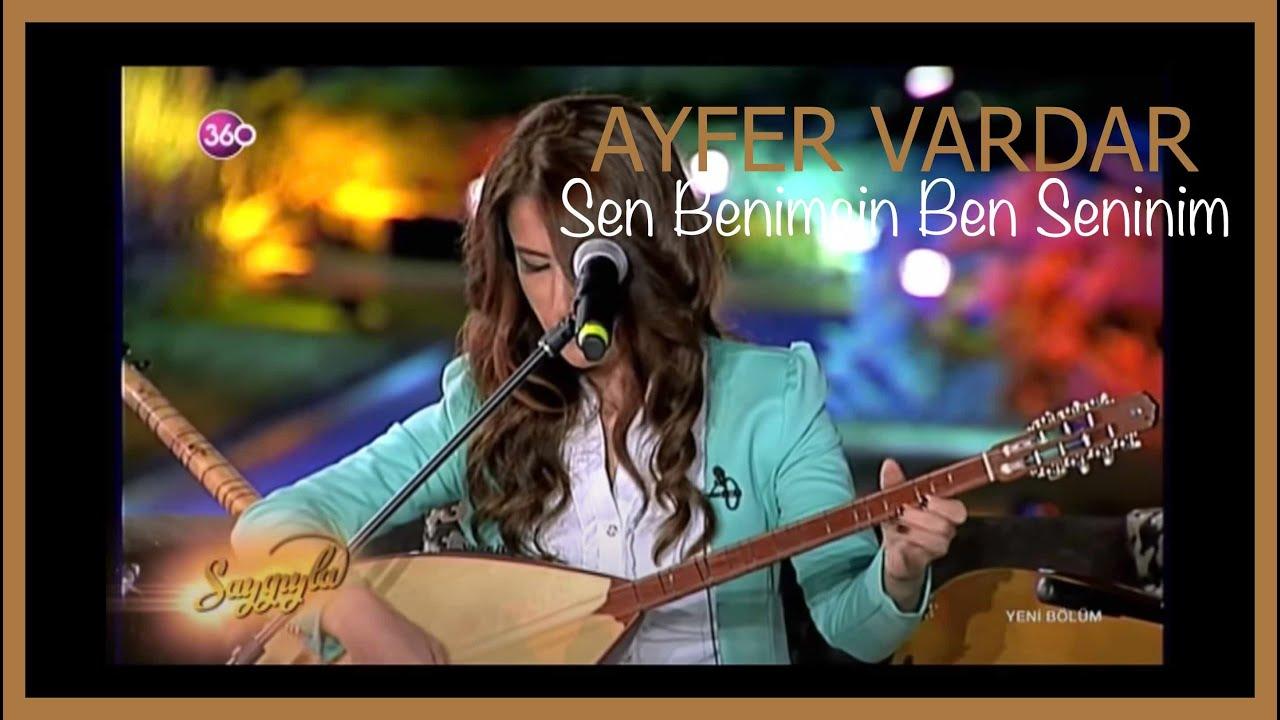 Sen Benimsin Ben Seninim - Ayfer Vardar