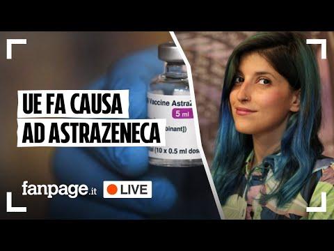 Vaccino Covid, l'Unione Europea fa causa contro Astrazeneca: tutte le news in diretta