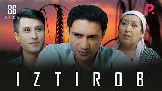Iztirob (o'zbek serial) | Изтироб (узбек сериал) 86-qism