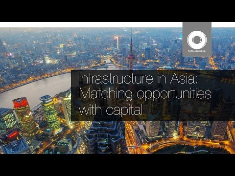 Infrastructure in Asia: Matching opportunities with capital