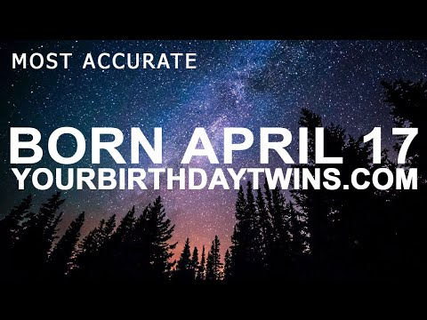 Born on April 17 | Birthday | #aboutyourbirthday | Sample