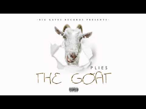 Plies - Goat The GOAT