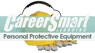 CareerSmart CEU Course Preview: Personal Protective Equipment(This is a preview of the CareerSmart Learning, online course