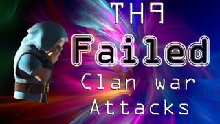 Clan War TH9 failed 3 star attack strategies on anti-3 star and common internet forum bases