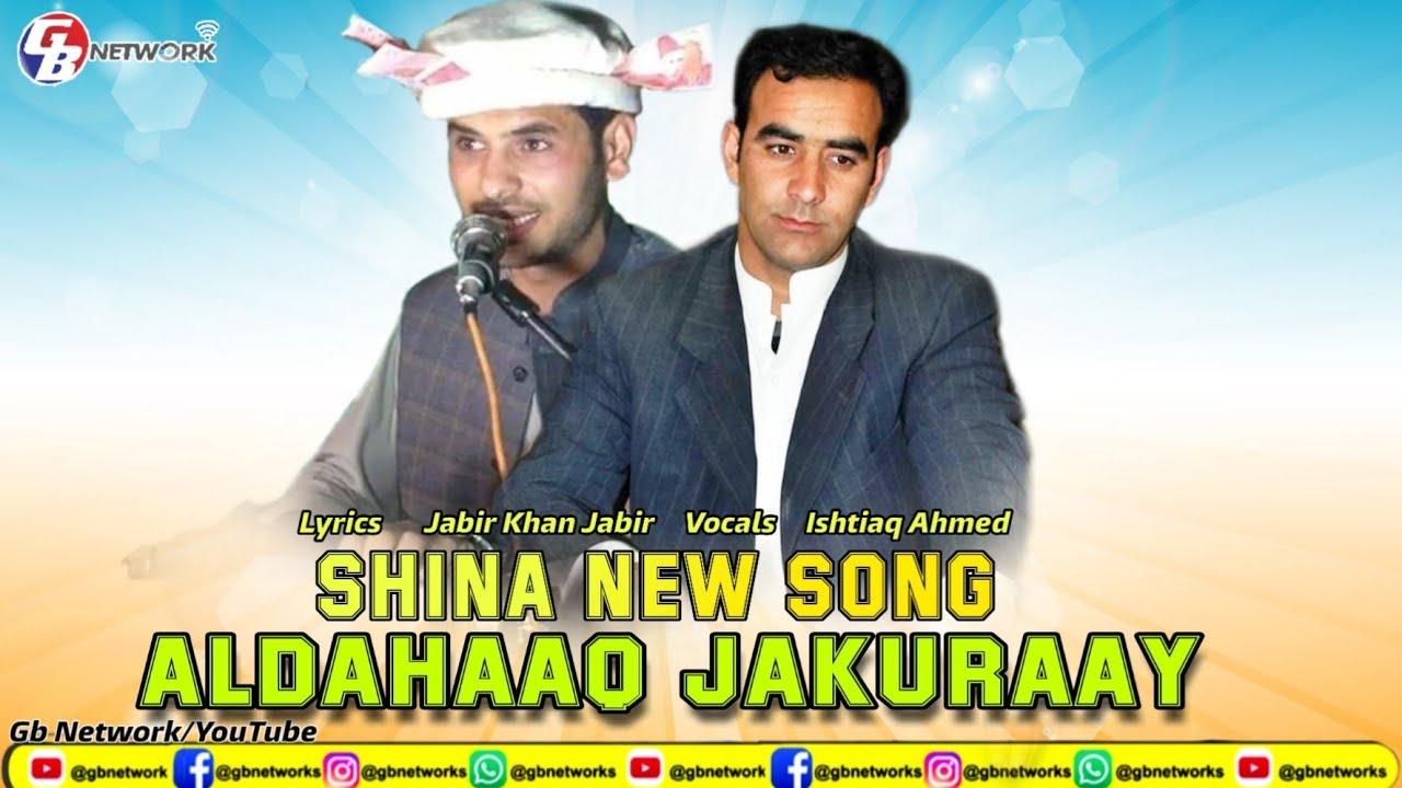 Download Shina new song ||  Aldahaq Jakurey || Lyrics jabir khan jabir || Vocals  Ishtiaq ahmed || Gb Network