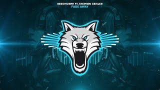 Besomorph - Fade Away (ft. Stephen Geisler)