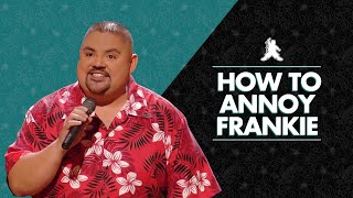 How to Annoy Frankie | Gabriel Iglesias