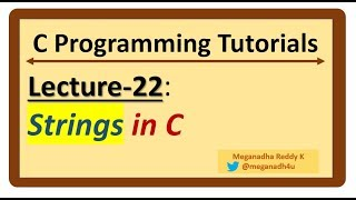 C-Programming Tutorials : Lecture-22 - strings in C / Character arrays in C