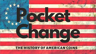 Pocket Change ! The History of American Coins in the US PBS