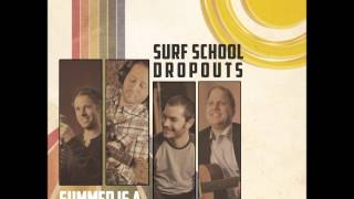 Surf School Dropouts - Beach Bound