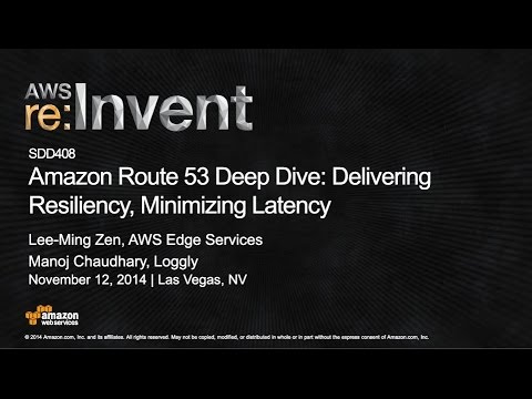 AWS re:Invent 2014 | (SDD408) Amazon Route 53 Deep Dive: Delivering Resiliency, Minimizing Latency