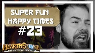 [Hearthstone] SUPER FUN HAPPY TIMES #23