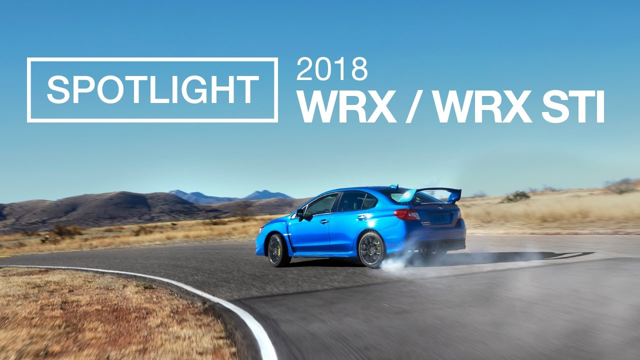 The New 2018 Subaru Wrx And Wrx Sti Spotlight Youtube