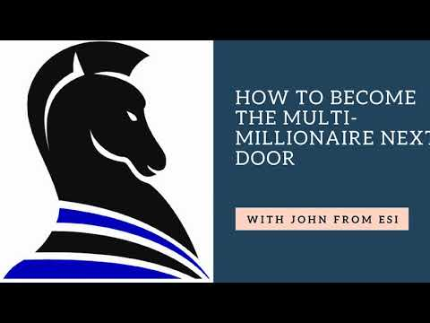 How to Become the Multi-Millionaire Next Door - with John from ESI Money