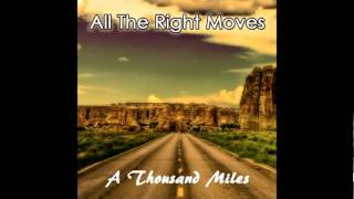 A Thousand Miles (Vanessa Carlton Cover) - All The Right Moves
