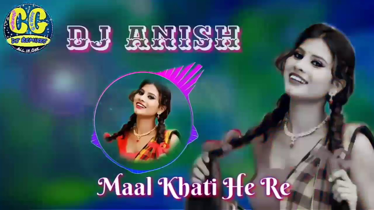 Maal_Khati_He_Re_Dj_Anish_CG_Dj_Remix_Song_2019