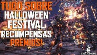 Monster Hunter World - TUDO SOBRE O  FESTIVAL DE HALLOWEEN, RECOMPENSAS, PRÊMIOS!