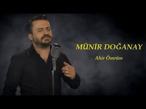 Münir Doğanay - Ahir Ömrüm (Official Audio)