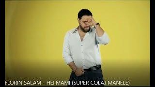 FLORIN SALAM - HEI MAMI (SUPER COLAJ MANELE)