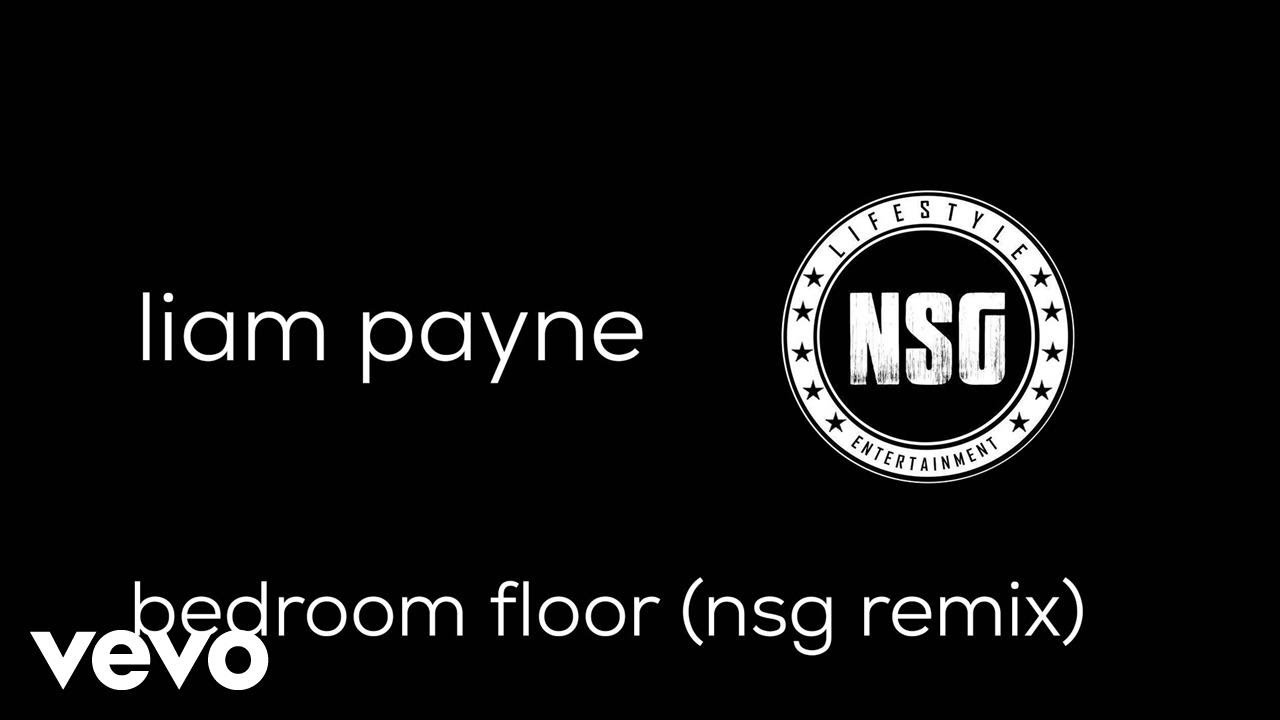 Liam Payne Nsg Bedroom Floor Nsg Remix Pseudo Video Youtube
