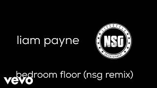 Liam Payne, NSG - Bedroom Floor (NSG Remix) Pseudo Video
