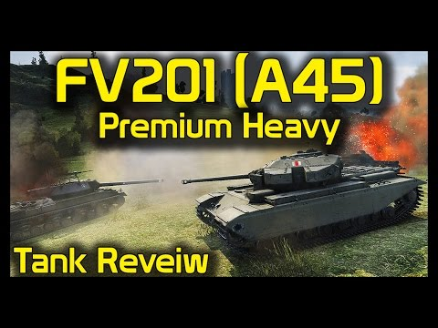► World of Tanks: FV201 (A45) Review - New Tier 7 British Premium Heavy Tank - FV201 (A45) Gameplay