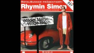 Rhymin Simon - Wilder Mann Wilde Bitch