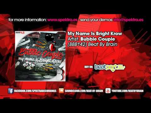 Bubble Couple - My Name Is Bright Krow