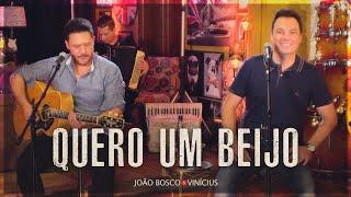 João Bosco e Vinícius - Do Nosso Jeito - Quero um Beijo (Clipe Oficial)