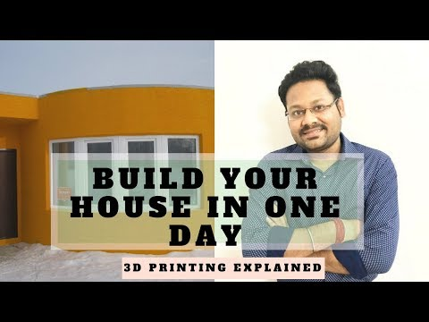 Build your house in 1 Day: Understanding 3D printing
