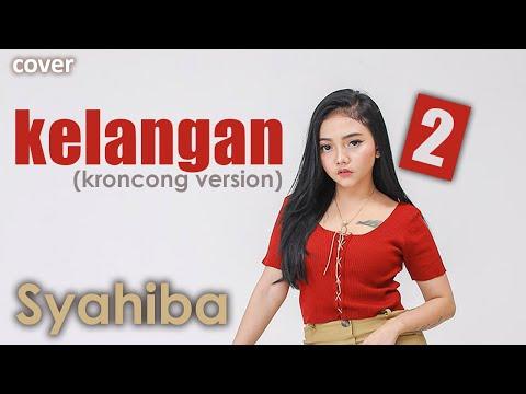 Download SYAHIBA - KELANGAN 2 Mp4 baru