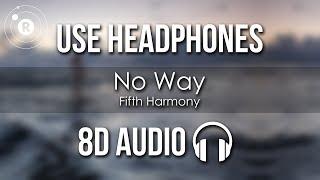 Fifth Harmony - No Way  8d Audio