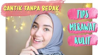 MAKEUP TANPA BEDAK & TIPS MERAWAT KULIT | Makeup Pemula | Tips Kecantikan | raniekarlina