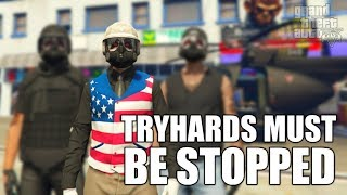 GTA 5 TRYHARDS MUST BE STOPPED!
