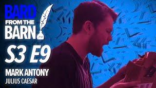 Mark Antony (Ryan Bennett) | Bard From The Barn S3 E9