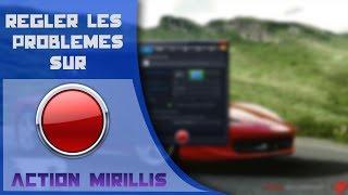 TuTo : Résoudre les bugs liée à Action Mirillis