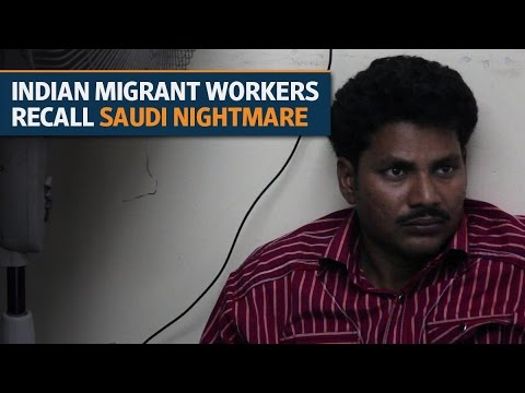 'Worse than hell': Indian migrant workers recall Saudi nightmare