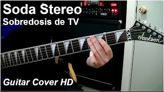 Soda Stereo | Sobredosis de TV | Guitar Cover HD