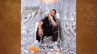 DEBSITO - TIC TAC (Audio Officiel)