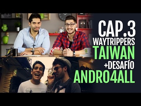 Waytrippers Taiwan 2x03 - Kaohsiung + desafío Andro4all