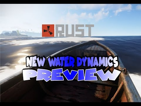Rust - NEW WATER DYNAMICS PREVIEW + Boat Test thumbnail